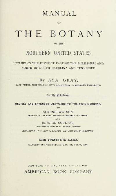 Manual of the botany of the northern United States : including the district east of the Mississippi, and north of North Carolina and Tennessee /