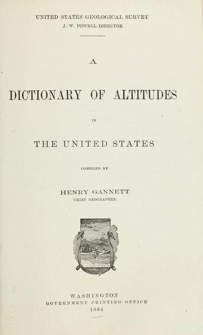 A Dictionary of altitudes in the United States /