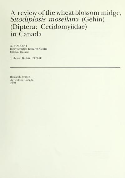 A review of the wheat blossom midge, Sitodiplosis mosellana (Géhin) (Diptera: Cecidomyiidae) in Canada /