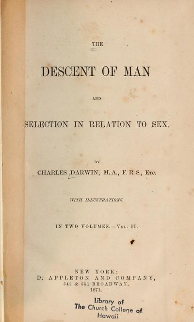 The descent of man, and selection in relation to sex /