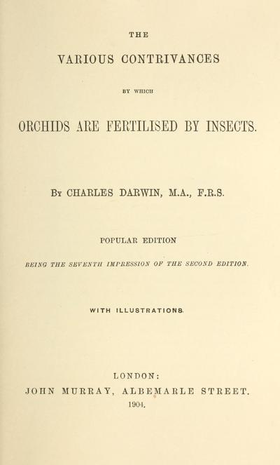 The various contrivances by which orchids are fertilised by insects. --