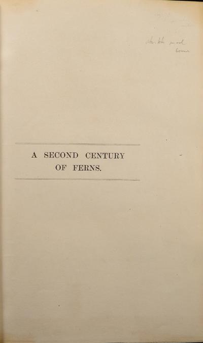 A second century of ferns : being figures with brief descriptions of one hundred new, or rare, or imperfectly known species of ferns from various parts of the world /