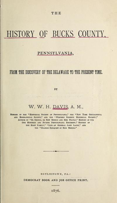 The history of Bucks County, Pennsylvania : from the discovery of the Delaware to the present time /