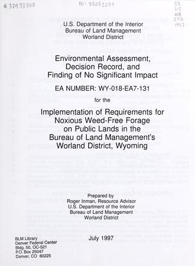 Implementation of requirements for noxious weed-free forage on public lands in the Worland District, EA, DR, and FONSI