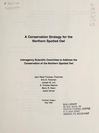 A conservation strategy for the northern spotted owl : report of the Interagency Scientific Committee to address the conservation of the northern spotted owl